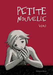 Petite Nouvelle, textes et illustrations de Vlou, éditions Quiquandquoi, couverture